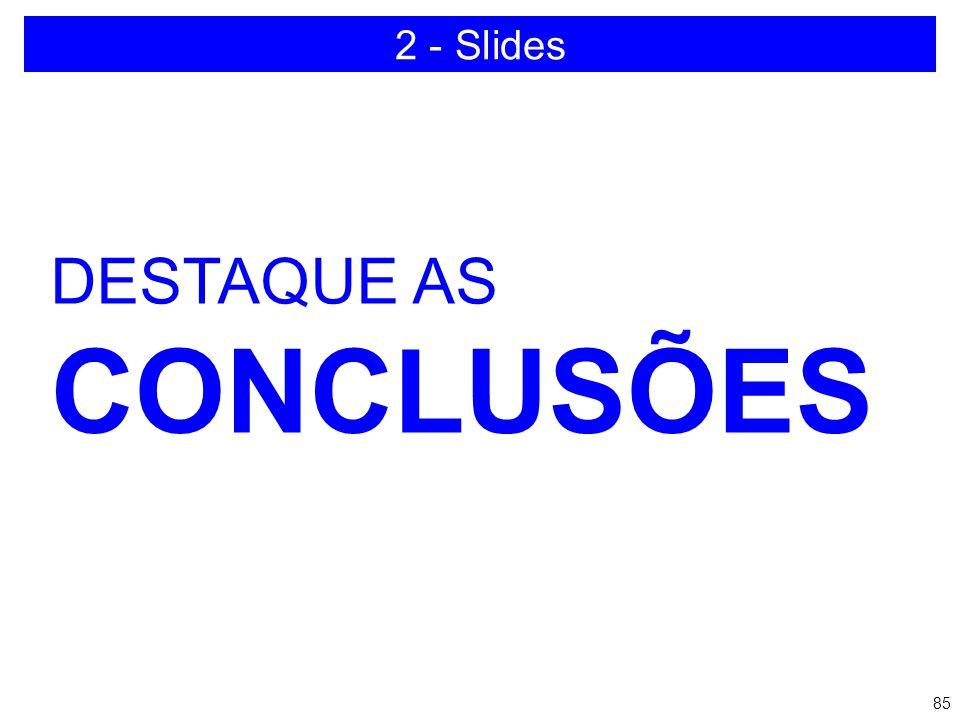 84 DEVO CITAR AS REFERÊNCIAS? SIM, COM O DEVIDO DESTAQUE 2 - Slides