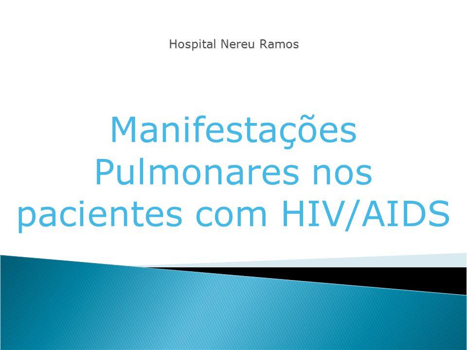 Hospital Nereu Ramos Manifestações Pulmonares nos pacientes com HIV/AIDS