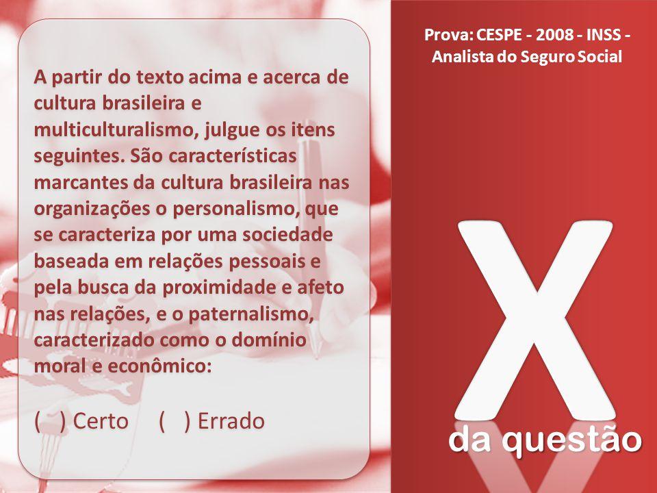 da questão A partir do texto acima e acerca de cultura brasileira e multiculturalismo, julgue os itens seguintes. São características marcantes da cul