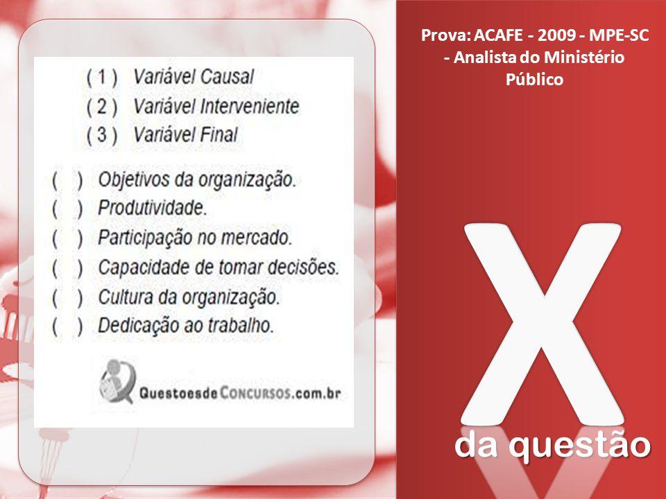 da questão Prova: ACAFE - 2009 - MPE-SC - Analista do Ministério Público