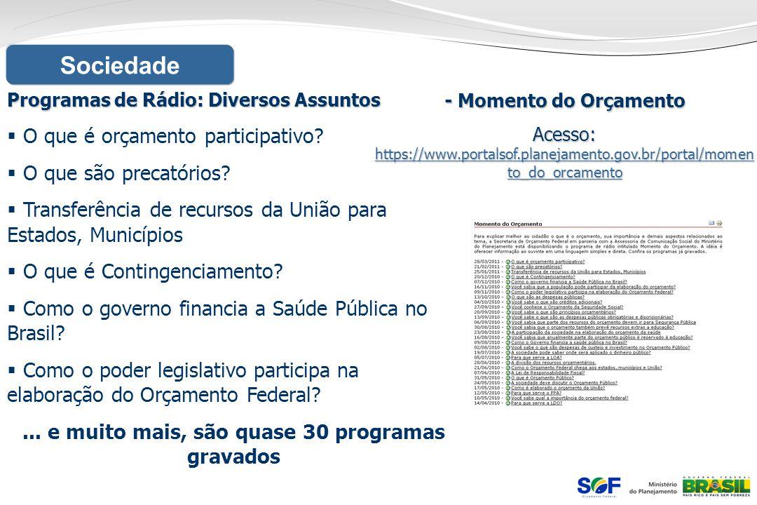 Programas de Rádio: Diversos Assuntos O que é orçamento participativo? O que são precatórios? Transferência de recursos da União para Estados, Municíp