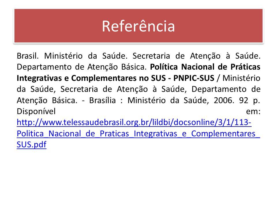 Brasil. Ministério da Saúde. Secretaria de Atenção à Saúde. Departamento de Atenção Básica. Política Nacional de Práticas Integrativas e Complementare
