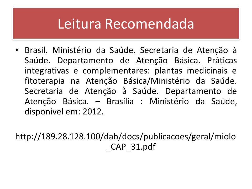 Brasil. Ministério da Saúde. Secretaria de Atenção à Saúde. Departamento de Atenção Básica. Práticas integrativas e complementares: plantas medicinais