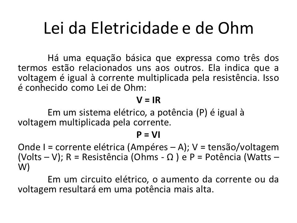 Lei da Eletricidade e de Ohm Há uma equação básica que expressa como três dos termos estão relacionados uns aos outros. Ela indica que a voltagem é ig