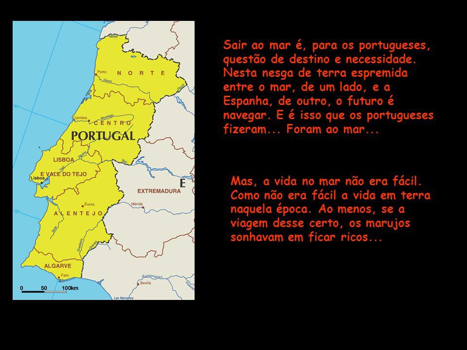 Sair ao mar é, para os portugueses, questão de destino e necessidade.