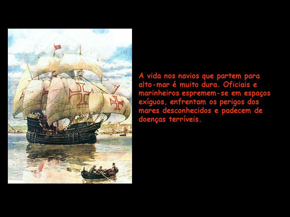 A principal causa de mortalidade, além dos naufrágios, é o mal das gengivas, um flagelo das tripulações.
