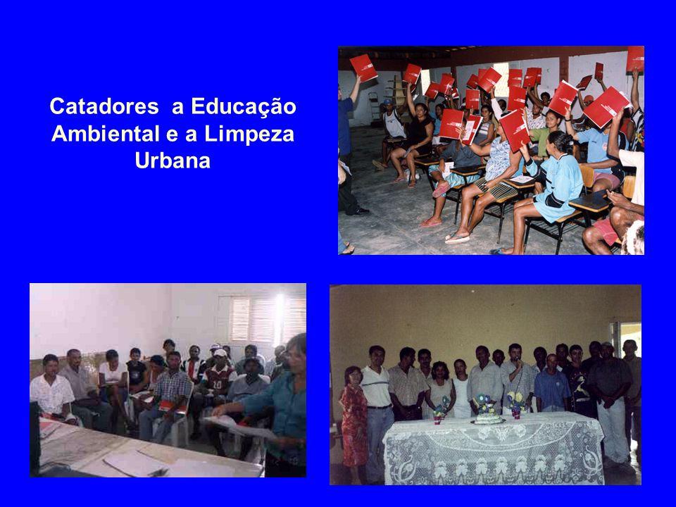 Catadores a Educação Ambiental e a Limpeza Urbana