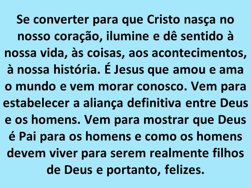 Jesus nasceu em Belém para nos salvar e hoje quer nascer na mente e no coração de cada pessoa, mas para isso precisa encontrar espaço, daí a grande ne