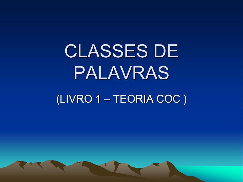 CLASSES DE PALAVRAS (LIVRO 1 – TEORIA COC )
