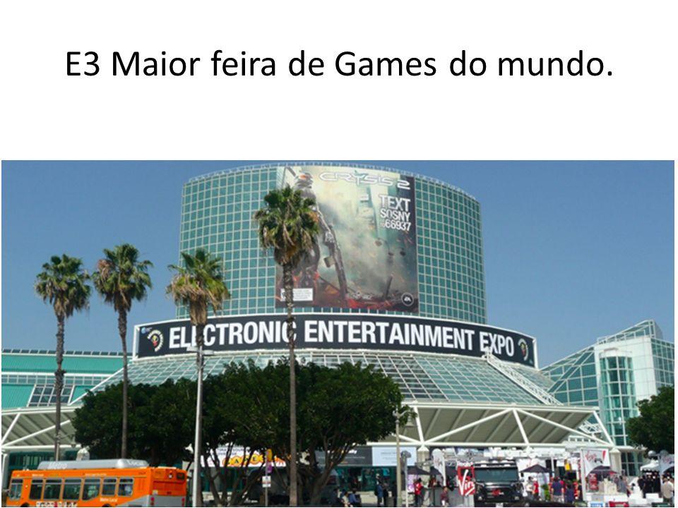 E3 Maior feira de Games do mundo.