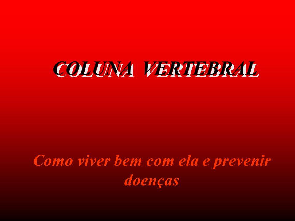 COLUNA VERTEBRAL Como viver bem com ela e prevenir doenças