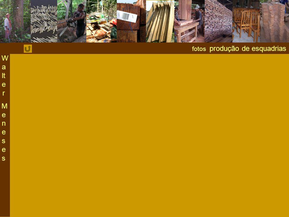 fotos produção de esquadrias W a lt e r M e n e s e s