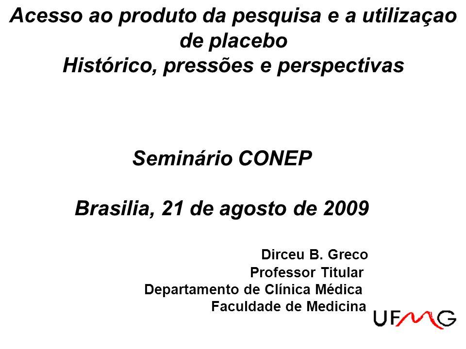 Seminário CONEP Brasilia, 21 de agosto de 2009 Dirceu B.