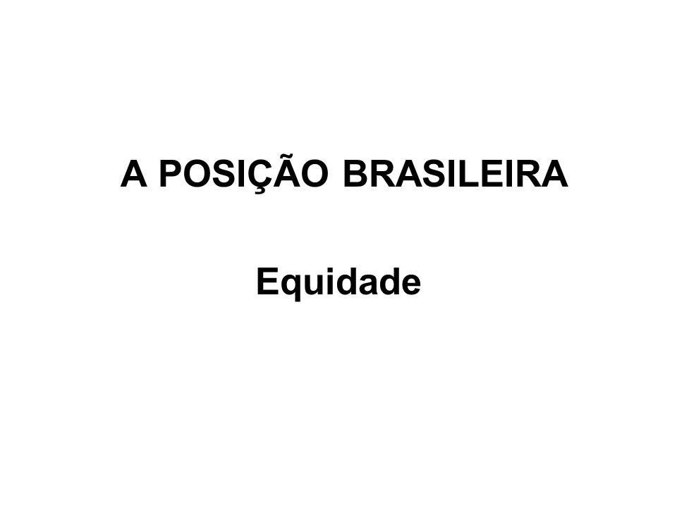 A POSIÇÃO BRASILEIRA Equidade