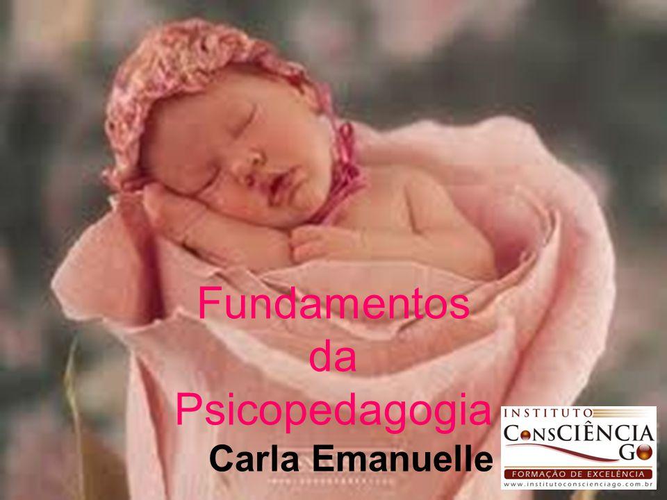 Fundamentos da Psicopedagogia Carla Emanuelle Fundamentos da Psicopedagogia Carla Emanuelle