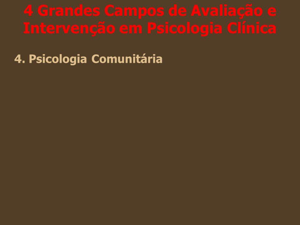 4 Grandes Campos de Avaliação e Intervenção em Psicologia Clínica 4. Psicologia Comunitária