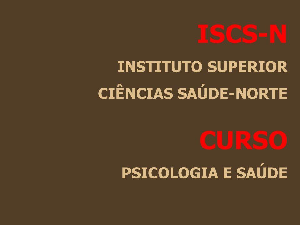 ISCS-N INSTITUTO SUPERIOR CIÊNCIAS SAÚDE-NORTE CURSO PSICOLOGIA E SAÚDE
