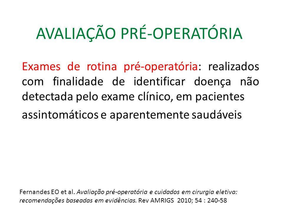 AVALIAÇÃO PRÉ-OPERATÓRIA Os exames de rotina pré-operatória são efetivamente checados.