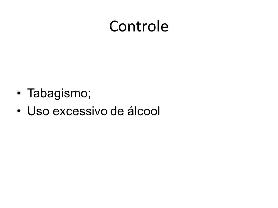 Controle Tabagismo; Uso excessivo de álcool