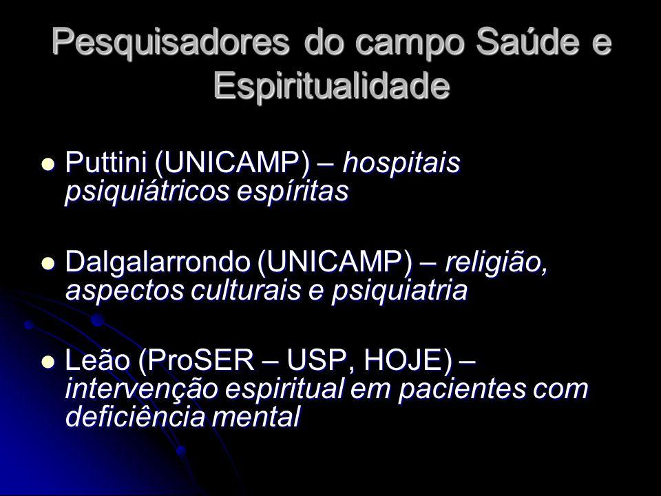 Pesquisadores do campo Saúde e Espiritualidade Puttini (UNICAMP) – hospitais psiquiátricos espíritas Puttini (UNICAMP) – hospitais psiquiátricos espír