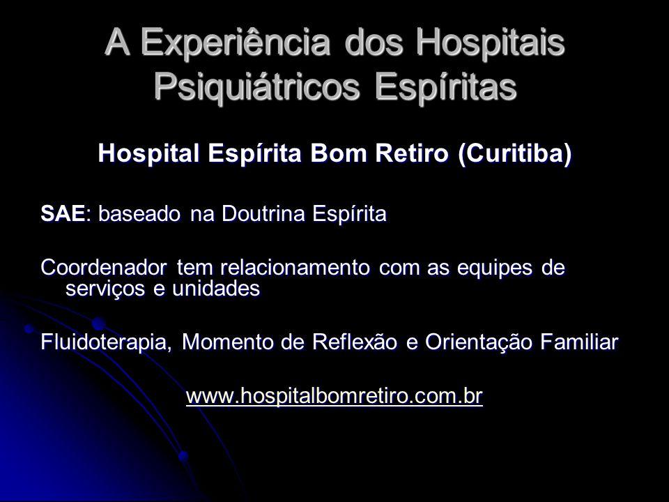 A Experiência dos Hospitais Psiquiátricos Espíritas Hospital Espírita Bom Retiro (Curitiba) SAE: baseado na Doutrina Espírita Coordenador tem relacion
