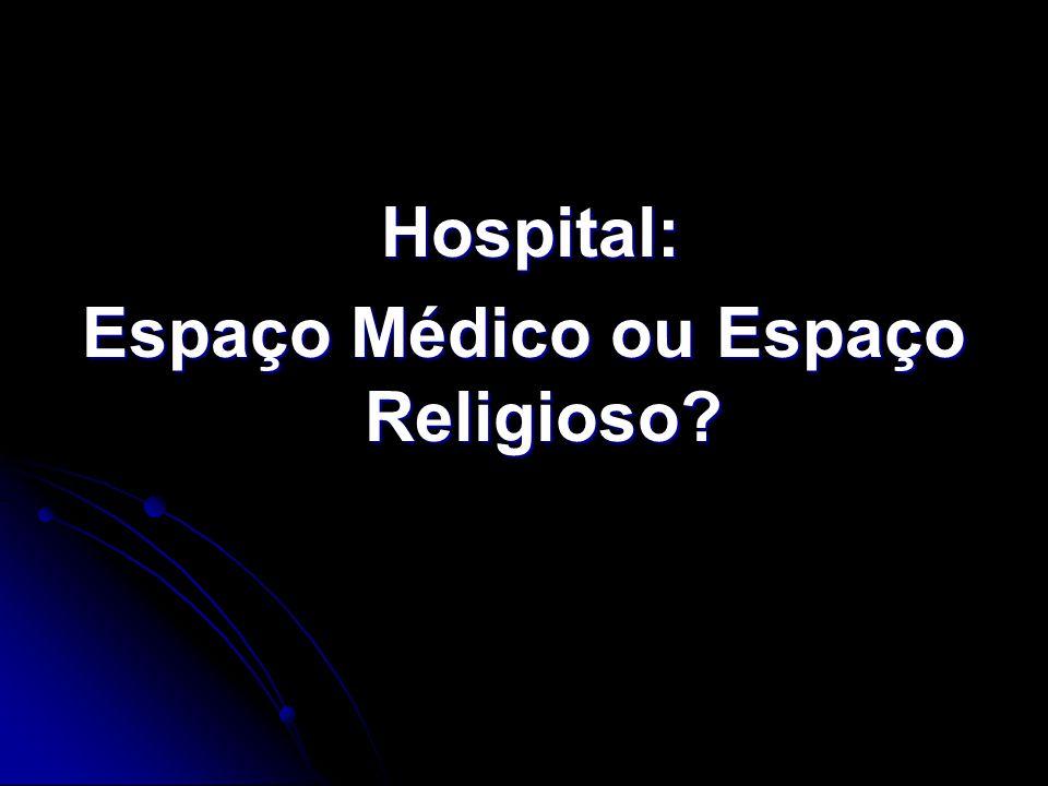 Hospital: Hospital: Espaço Médico ou Espaço Religioso?
