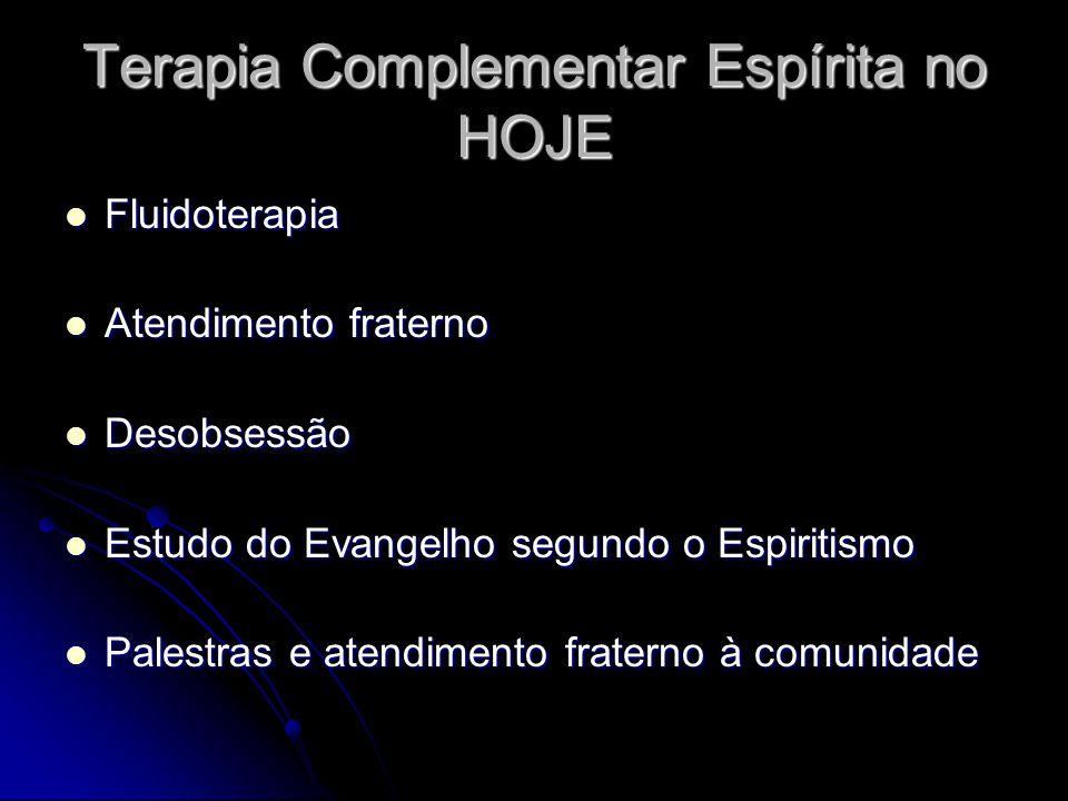 Terapia Complementar Espírita no HOJE Fluidoterapia Fluidoterapia Atendimento fraterno Atendimento fraterno Desobsessão Desobsessão Estudo do Evangelh