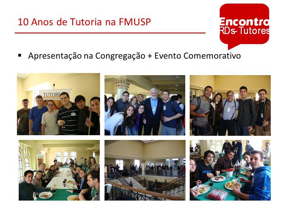 10 Anos de Tutoria na FMUSP Apresentação na Congregação + Evento Comemorativo
