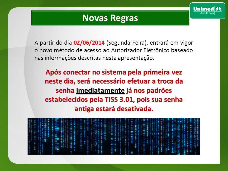 w w Novas Regras A partir do dia 02/06/2014 (Segunda-Feira), entrará em vigor o novo método de acesso ao Autorizador Eletrônico baseado nas informaçõe