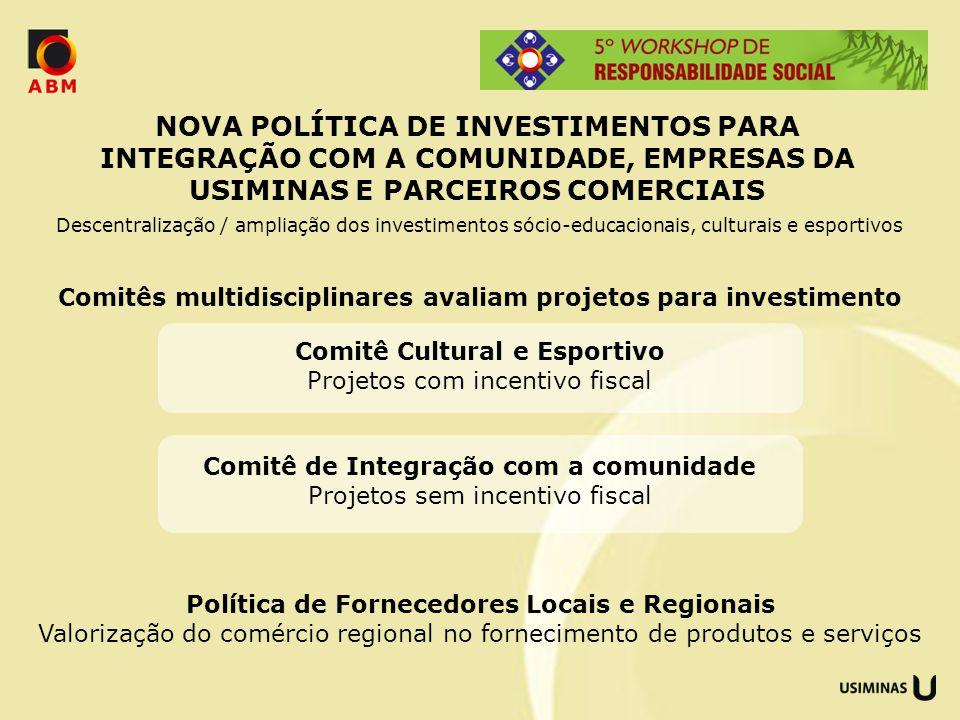 Comitês multidisciplinares avaliam projetos para investimento Comitê Cultural e Esportivo Projetos com incentivo fiscal Comitê de Integração com a com