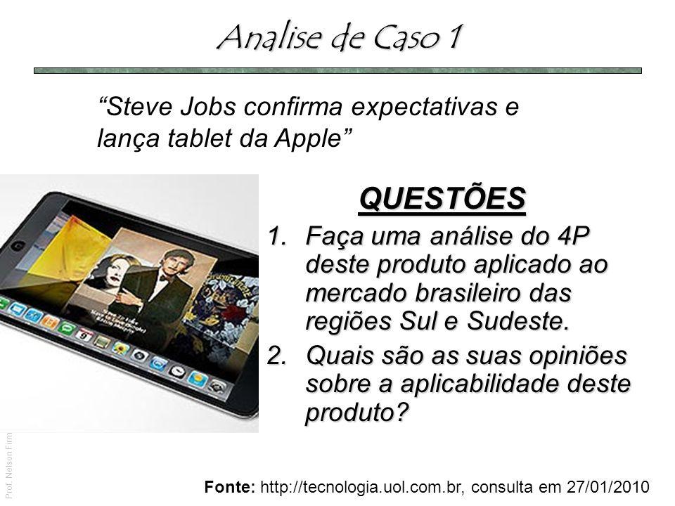 Prof. Nelson Firmino | Gerenciamento de Produtos, Serviços e Marcas Analise de Caso 1 Steve Jobs confirma expectativas e lança tablet da Apple QUESTÕE