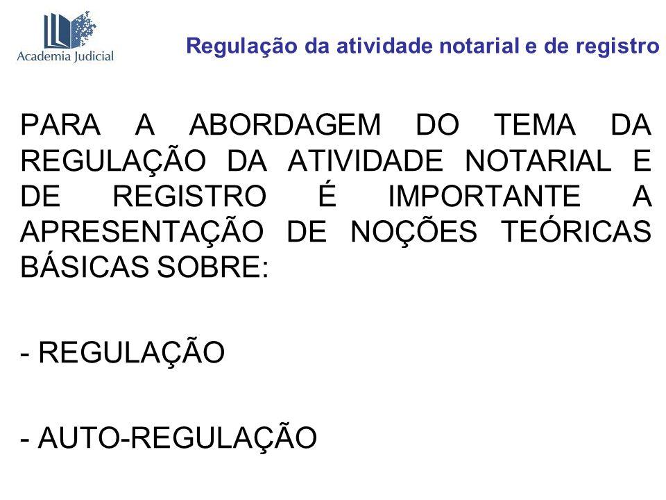 Regulação da atividade notarial e de registro O Min.