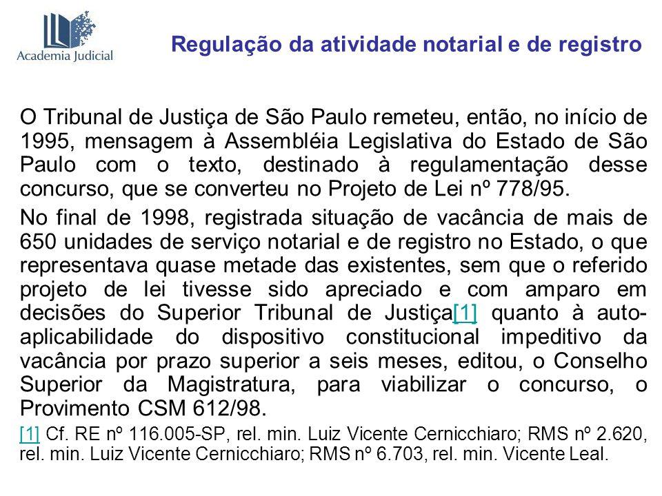 Regulação da atividade notarial e de registro O Tribunal de Justiça de São Paulo remeteu, então, no início de 1995, mensagem à Assembléia Legislativa