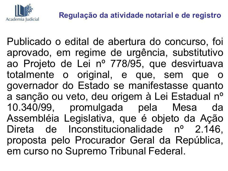 Regulação da atividade notarial e de registro Publicado o edital de abertura do concurso, foi aprovado, em regime de urgência, substitutivo ao Projeto