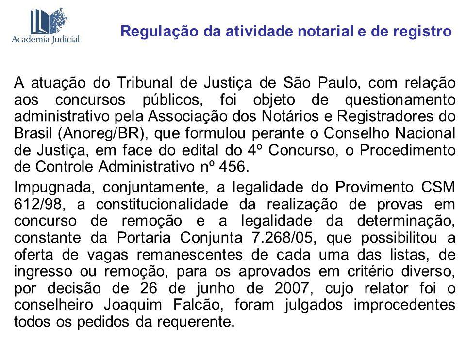 Regulação da atividade notarial e de registro A atuação do Tribunal de Justiça de São Paulo, com relação aos concursos públicos, foi objeto de questio