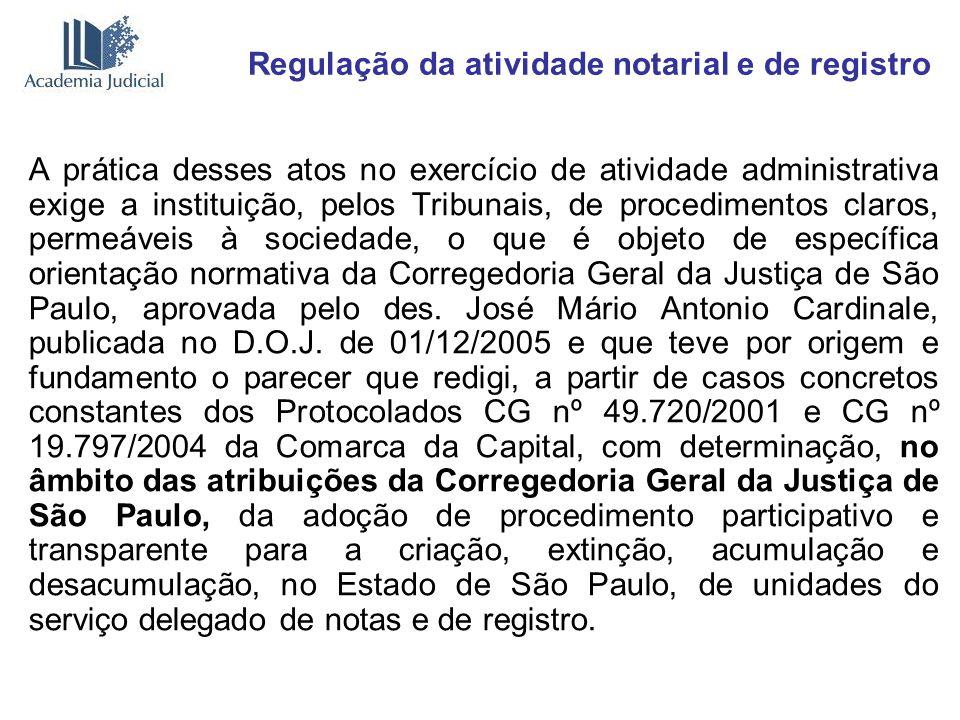 Regulação da atividade notarial e de registro A prática desses atos no exercício de atividade administrativa exige a instituição, pelos Tribunais, de