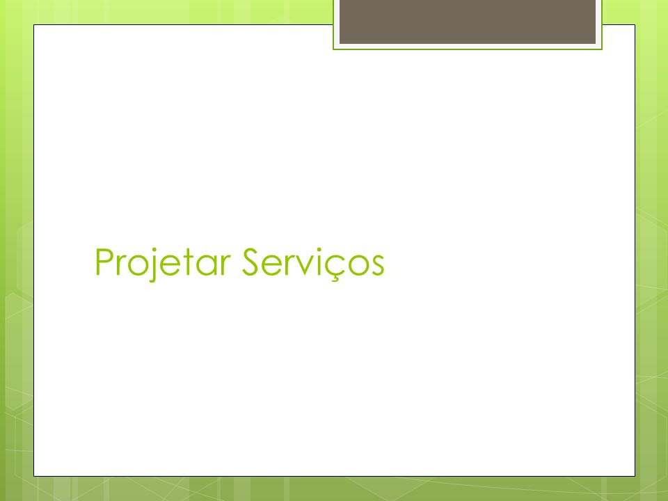 Projetar Serviços