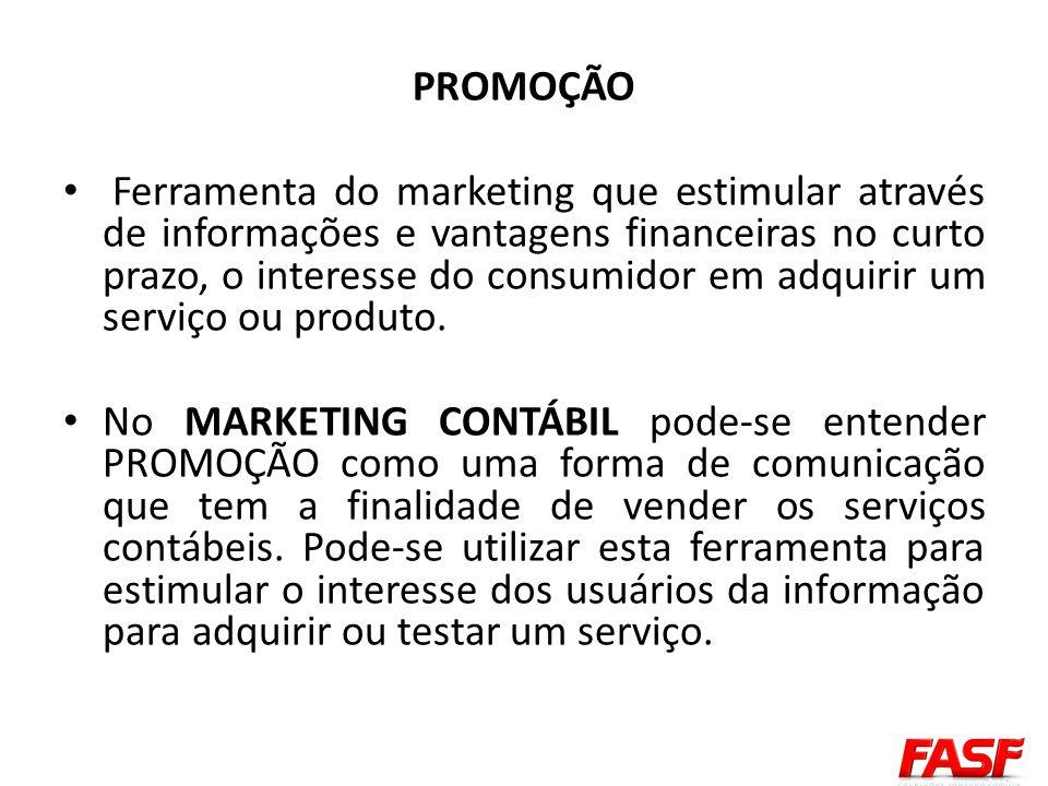 PROMOÇÃO Ferramenta do marketing que estimular através de informações e vantagens financeiras no curto prazo, o interesse do consumidor em adquirir um