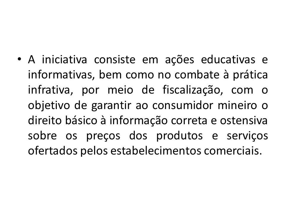 A iniciativa consiste em ações educativas e informativas, bem como no combate à prática infrativa, por meio de fiscalização, com o objetivo de garanti