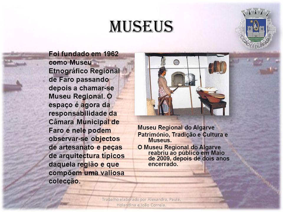 Museus Museu Regional do Algarve Património, Tradição e Cultura e Museus.
