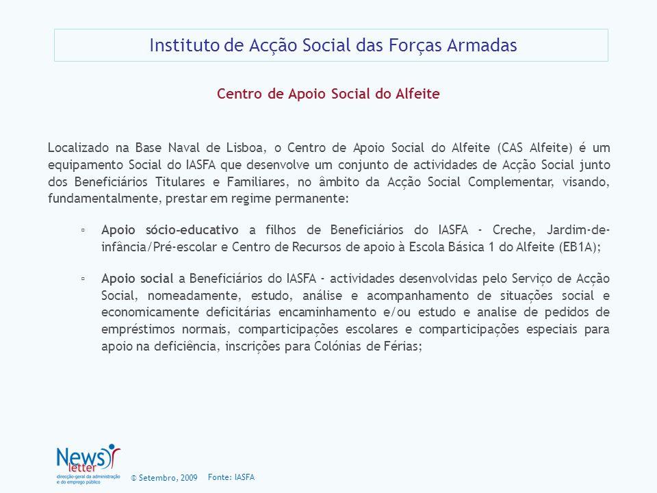 © Setembro, 2009 Instituto de Acção Social das Forças Armadas Fonte: IASFA Centro de Apoio Social do Alfeite Localizado na Base Naval de Lisboa, o Cen