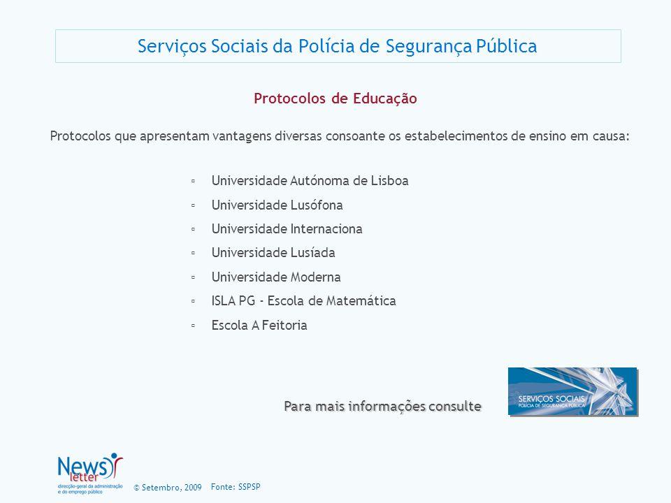 © Setembro, 2009 Serviços Sociais da Polícia de Segurança Pública Fonte: SSPSP Protocolos de Educação Protocolos que apresentam vantagens diversas con
