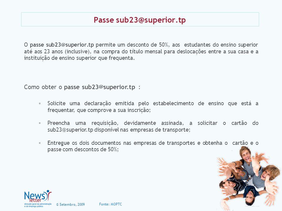 © Setembro, 2009 Passe sub23@superior.tp O passe sub23@superior.tp permite um desconto de 50%, aos estudantes do ensino superior até aos 23 anos (incl