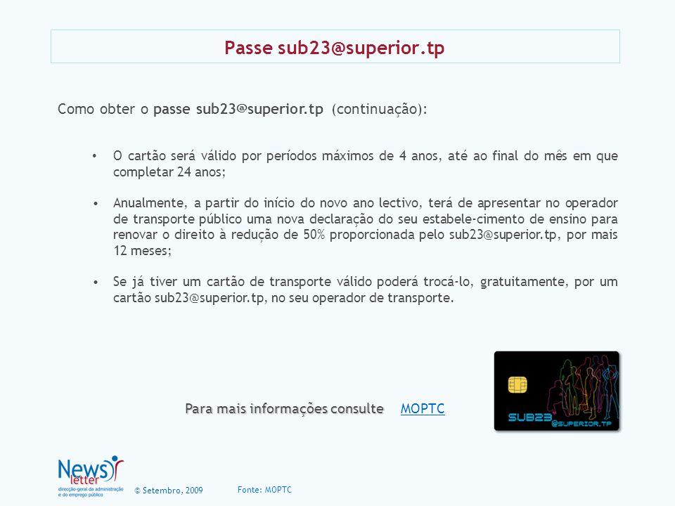 © Setembro, 2009 Passe sub23@superior.tp Como obter o passe sub23@superior.tp (continuação): O cartão será válido por períodos máximos de 4 anos, até