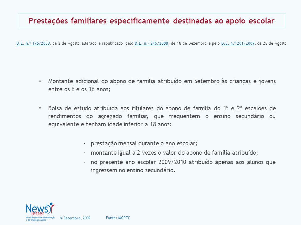 © Setembro, 2009 Prestações familiares especificamente destinadas ao apoio escolar Montante adicional do abono de família atribuído em Setembro às cri