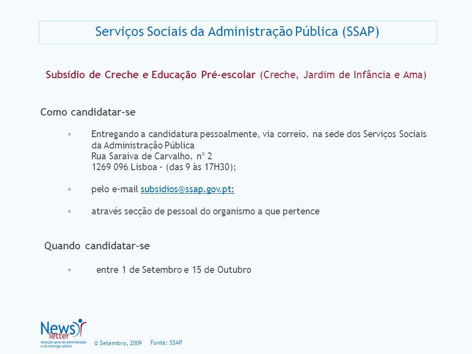 © Setembro, 2009 Subsídio de Creche e Educação Pré-escolar (Creche, Jardim de Infância e Ama) Como candidatar-se Entregando a candidatura pessoalmente
