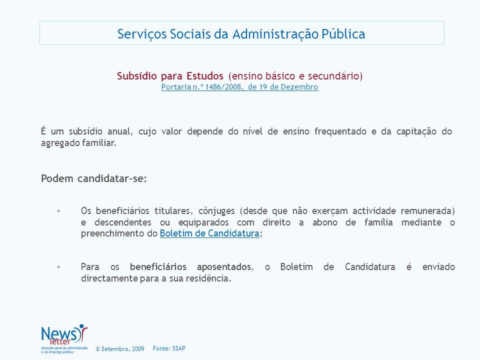 © Setembro, 2009 Serviços Sociais da Administração Pública Subsídio para Estudos (ensino básico e secundário) Portaria n.º 1486/2008, de 19 de Dezembr