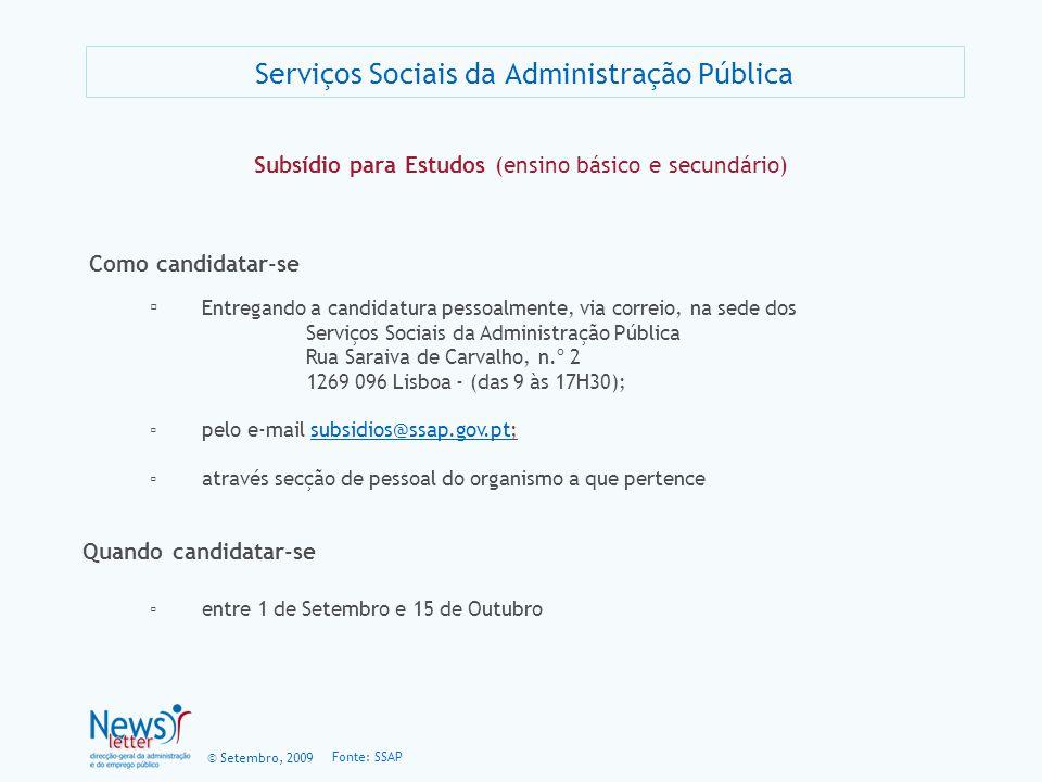 © Setembro, 2009 Serviços Sociais da Administração Pública Subsídio para Estudos (ensino básico e secundário) Como candidatar-se Entregando a candidat