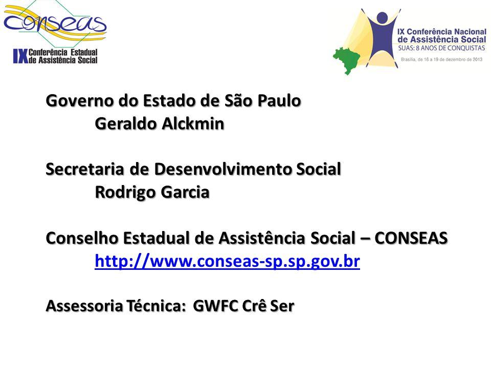 Governo do Estado de São Paulo Geraldo Alckmin Secretaria de Desenvolvimento Social Rodrigo Garcia Conselho Estadual de Assistência Social – CONSEAS h