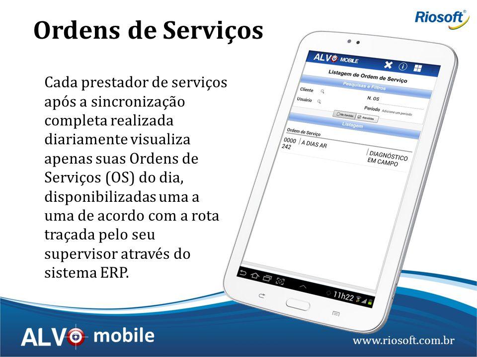 www.riosoft.com.br mobile Cada prestador de serviços após a sincronização completa realizada diariamente visualiza apenas suas Ordens de Serviços (OS)